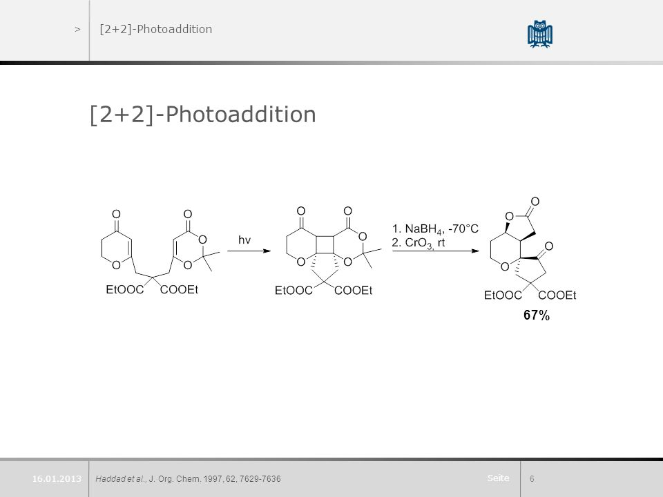 [2+2]-Photoaddition 67% [2+2]-Photoaddition 16.01.2013